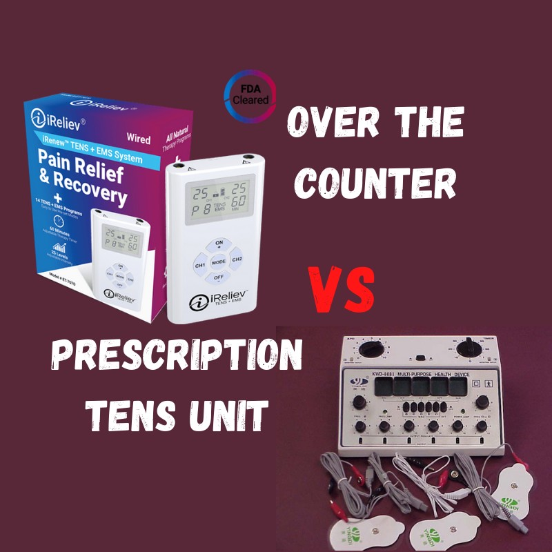 Over the Counter vs a Prescription TENS Unit